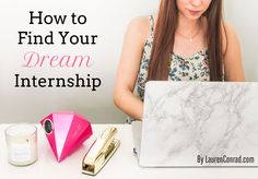 Today on LaurenConrad.com we're sharing tips on how to find that internship you've been dreaming about!