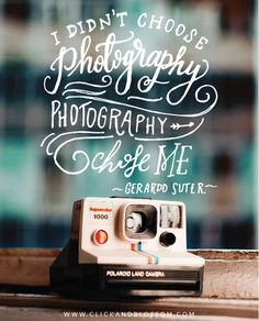 Photography Quote - Photography chose me