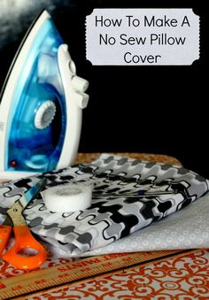 Easy No Sew Pillow Covers Tutorial & I don\u0027t sew. This is a great idea for some no sew pillows and a ... pillowsntoast.com