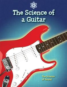 The Science of a Guitar: The Science of Sound