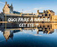 Juillet Août été 2016  Quoi faire à Nantes
