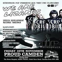 Scroobius Pip presents We.Are.Lizards at Proud Camden, The Horse Hospital, The Stables Market, Chalk Farm Rd, Camden Town, London, NW1 8AH, UK. On Nov 28, 2014 to Nov 29, 2014 at 8:00 pm to 2:00 am.  djs  Sroobius Pip  YO! LDN djs  Warren Peace  Redshift Rebels  Push Music (Session/The Nest)  Destruction (Dmc Superstar)  Live Sinah Rainbow Tigers & Support  Free Entry B4 9 £5 After  Proud Proud Camden North London  Category: Nightlife  Price: Standard £4