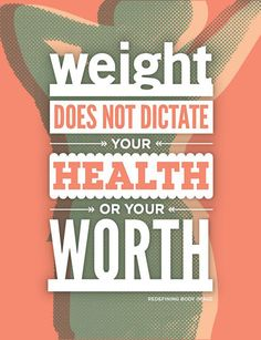 from Redefining Body Image  http://redefiningbodyimage.tumblr.com/post/7642263460/weight-does-not-dictate-your-health-or-your
