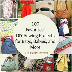 From simple sewing projects to patterns for pros, AllFreeSewing saw an incredible response from our readers over these top 100 Favorites: DIY Sewing Projects for Bags, Babies, and More. Sewing projects for beginners make up this collection of top tutorials, as well as more advanced patterns for the veteran crafter.