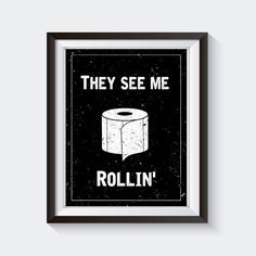 They See Me Rollin  They See Me Rolling by StickTreePrints on Etsy