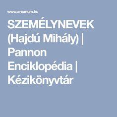 SZEMÉLYNEVEK (Hajdú Mihály) | Pannon Enciklopédia | Kézikönyvtár Pdf