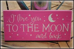 I love you TO THE MOON and back by simplycutecreations on Etsy.....@Dana Pahlman...thought of you when I seen this!