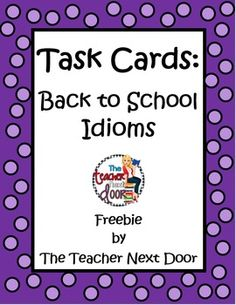 Task Cards Back to School Idioms - These 32 task cards focus on idioms related to school. They are perfect for Back to School but can be used throughout the year. These cards work well for all students whether they are English speakers or ESL students. Each card has a common idiom example, as well as three possible meanings. I think your kids will not only enjoy these task cards, but will learn a lot too!