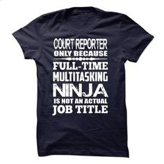 Multitasking Ninja Court Reporter - #under #design t shirts. PURCHASE NOW => https://www.sunfrog.com/LifeStyle/Multitasking-Ninja-Court-Reporter.html?60505