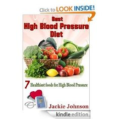 Best High Blood Pressure Diet-7 Healthiest Foods for High Blood Pressure (Advice and How to) [Kindle Edition]