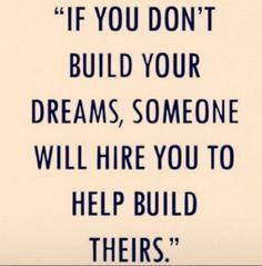 Build your dreams!