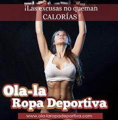 ¡Las excusas no queman calorías!  http://www.ola-laropadeportiva.com/  #Motivación #Éxito #Colombia #Medellín #Cali