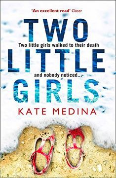 Two Little Girls: The gripping new psychological thriller you need to read in summer 2018 (Jessie Flynn Crime Thriller Series) by [Medina, Kate]