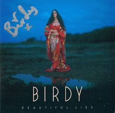 birdy beautiful lies | Birdy - Beautiful Lies - Autograph Live