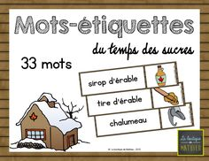 Mots étiquettes temps des sucres (cabane à sucre, sirop d'érable, érable, crêpes, tire, sucette, jambon) French Grammar, Thematic Units, Grammar And Vocabulary, French Class, Teaching French, Class Projects, Creative Activities, Early Childhood Education, Pre School