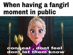 Fangirl feels cannot be concealed so easily, but we can try