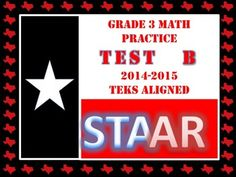 ...Aligned to STAAR Blueprint and covers the new TEKS of fractions, financial literacy, and decomposing rectangles. https://www.teacherspayteachers.com/Product/STAAR-Math-Grade-3-Practice-B-TEST-1707570 . Taken with Test A will cover ALL Standards, Readiness and Supporting for Grade 3 Math. 47 questions.