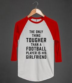 The Only Thing Tougher Than A Football Player Is His Girlfriend | Raglan T-shirt | Skreened