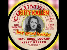 kitty kallen - hey good lookin'