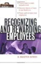 Recognizing and Rewarding Employees gives managers the rewards most successful at motivating employees, tips for showing appreciation for work done well, ways to promote achievement through recognition and more.