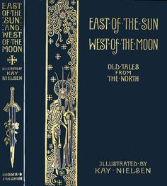 East of the Sun and West of the Moon illustrated by Kay Nielsen