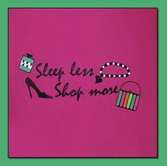 Sleep less, shop more . . . E Cards, Sleep, Humor, Electronic Cards, Humour, Funny Photos, Ecards, Funny Humor, Comedy