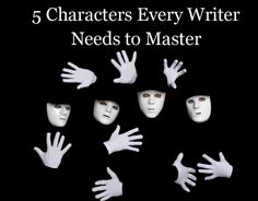 5 Characters Every Writer Needs to Master - Helping Writers Become Authors