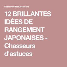12 BRILLANTES IDÉES DE RANGEMENT JAPONAISES - Chasseurs d'astuces