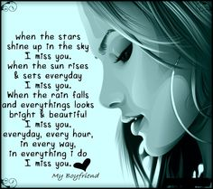 Get a collection of miss you quotes.Miss you quotes for friends or Boyfriends.Miss you my boyfriend quotes,missing you my boyfriend quotes for all visit 8jig.com