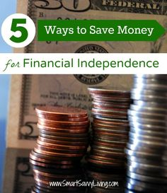 5 Ways to Save Money for Financial Independence ad #My360Independence
