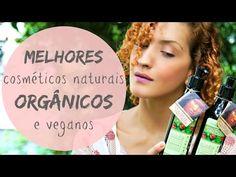 Melhores Cosméticos Naturais e Orgânicos: Cabelos, Maquiagem e Pele (Agosto/2015)
