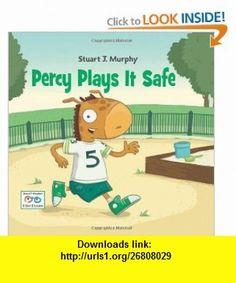 Percy Plays It Safe (Stuart J. Murphys I See I Learn) (9781580894531) Stuart Murphy , ISBN-10: 1580894534  , ISBN-13: 978-1580894531 ,  , tutorials , pdf , ebook , torrent , downloads , rapidshare , filesonic , hotfile , megaupload , fileserve