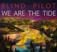 Blind Pilot - We Are the Tide [LP] (2011)
