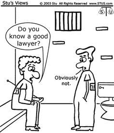 The lawyer you choose to hire can make all the difference. Lawyer Quotes, Lawyer Humor, In Laws Humor, Legal Humor, Haha Funny, Funny Jokes, Funny Stuff, Funny Texts, Prison Jokes