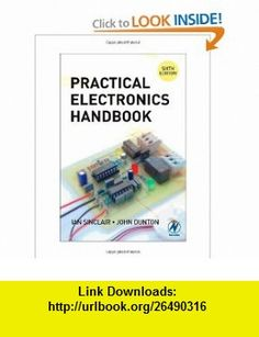 Practical Electronics Handbook, Sixth Edition (9780750680714) Ian Sinclair, John Dunton , ISBN-10: 0750680717  , ISBN-13: 978-0750680714 ,  , tutorials , pdf , ebook , torrent , downloads , rapidshare , filesonic , hotfile , megaupload , fileserve