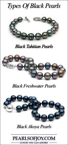 Types of black pearls: Black Tahitian Pearls, Black Akoya Pearls & Black Freshwater Pearls