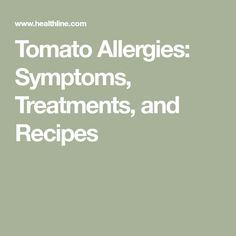 Tomato Allergies: Symptoms, Treatments, and Recipes seasonal symptoms health health natural remedies aid Tomato Allergy, Food Allergies, Seasonal Allergies, Allergy Remedies, Lactose Free, Gluten Free, Natural Health, New Recipes, Free Food