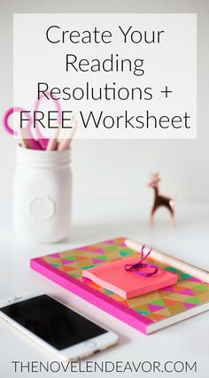 Create Your Reading Resolutions + FREE Worksheet - The Novel Endeavor