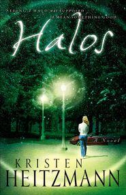 Halos: A Novel - eBook - By: Kristen Heitzmann - an intriguing book with some romance. I love a mystery