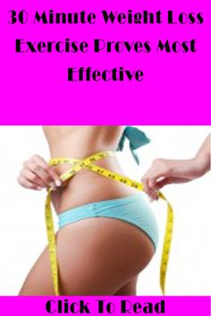 30 Minute Weight Loss Exercise Proves Most Effective