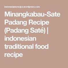 Minangkabau-Sate Padang Recipe (Padang Saté) | indonesian traditional food recipe