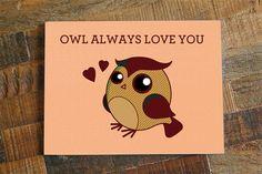 "Love Greeting Card ""Owl Always Love You"" - Cute Pun Card, Cute Owl Card, Anniversary Card, Valentines Day Card, Boyfriend Girlfriend,"