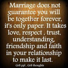 Marriage~  It takes love, respect, trust, understanding,friendship and faith.   3/23/87 Indeed! :)