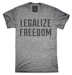 Legalize Freedom Shirt, Hoodies, Tanktops