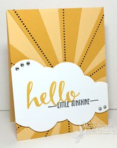 by Mary: Hello (SAB), Sunburst Sayings, Sunburst Thinlits, circle punches - all from Stampin' Up!