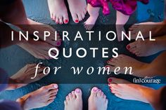 Inspirational quotes for women from the writers of www.incourage.me