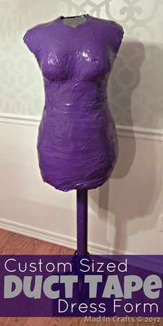 Make a dress form that is the exact replica of your body... with duct tape!  Mad in Crafts..........This is the best one of all the tutorials out there about making a dress form from duct tape. The other ones that I have seen involved way too much mess and danger to your physical being. This is genius ...wear an extra long teeshirt tape it up then take it off.