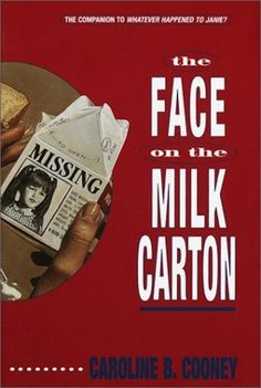 The Face on the Milk Carton by Caroline B. Cooney | 35 Childhood Books You May Have Forgotten About