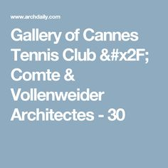 Gallery of Cannes Tennis Club / Comte & Vollenweider Architectes - 30