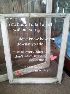Lyrics written on a frame with glass, so cute! I officially want this!!!!